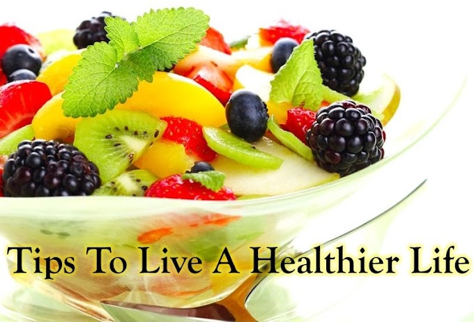 15 Tips to Live a Healthier Life