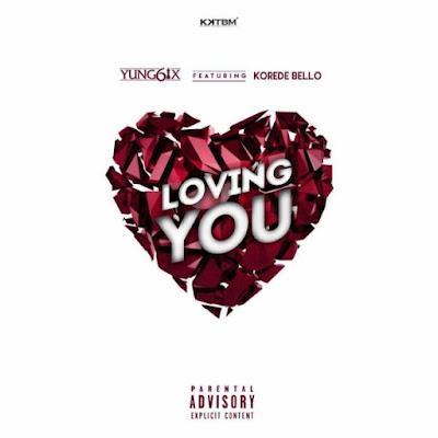 "PHOTO: Yung6ix Ft. Korede Bello- ""Loving You"""