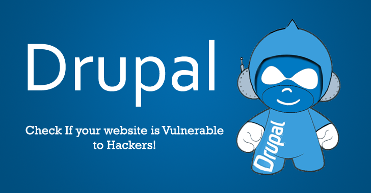3 Popular Drupal Modules Found Vulnerable to Hackers — Patch them All