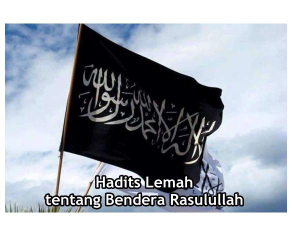 Hadits Lemah tentang Bendera Rasulullah