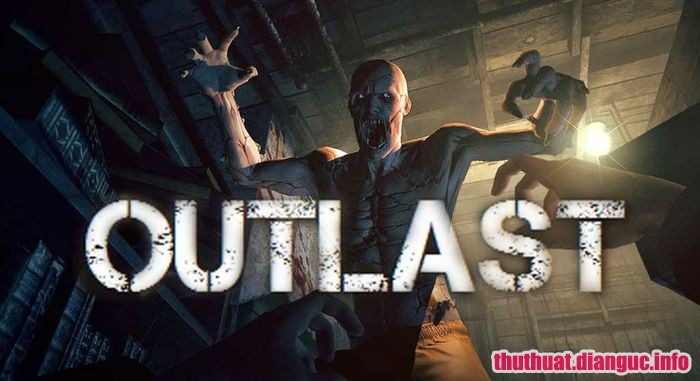 Download game Outlast Việt Hóa game kinh di hay