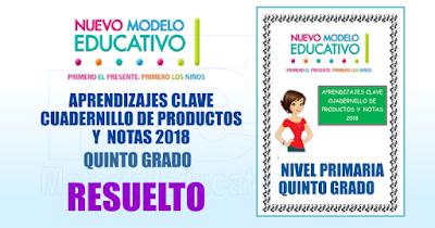 APRENDIZAJES CLAVE CUADERNILLO DE PRODUCTOS Y  NOTAS 2018 RESUELTO QUINTO GRADO