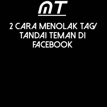 Cara Menolak Tag\Tandai di Facebook