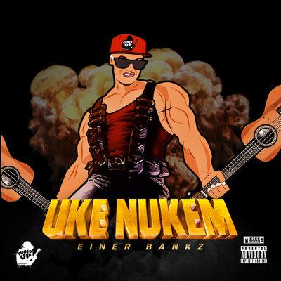 Einer Bankz - Uke Nukem - Album Download, Itunes Cover, Official Cover, Album CD Cover Art, Tracklist