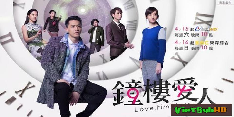 Phim Người Tình Gác Chuông (2017) Tập 15/15 VietSub HD | Love, Timeless 2017