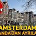 Amsterdam Hollanda'dan Ayrılabilir - Son Dakika