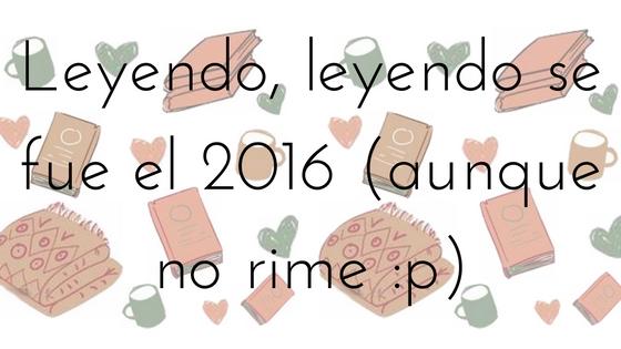 Mis lecturas 2016_Apuntes literarios de Paola C. Álvarez
