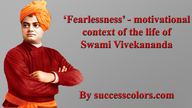 Fearlessness - motivational context of the life of Swami Vivekananda