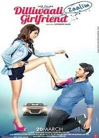 Dilliwaali Zaalim Girlfriend (2015) Download 300mb MKV