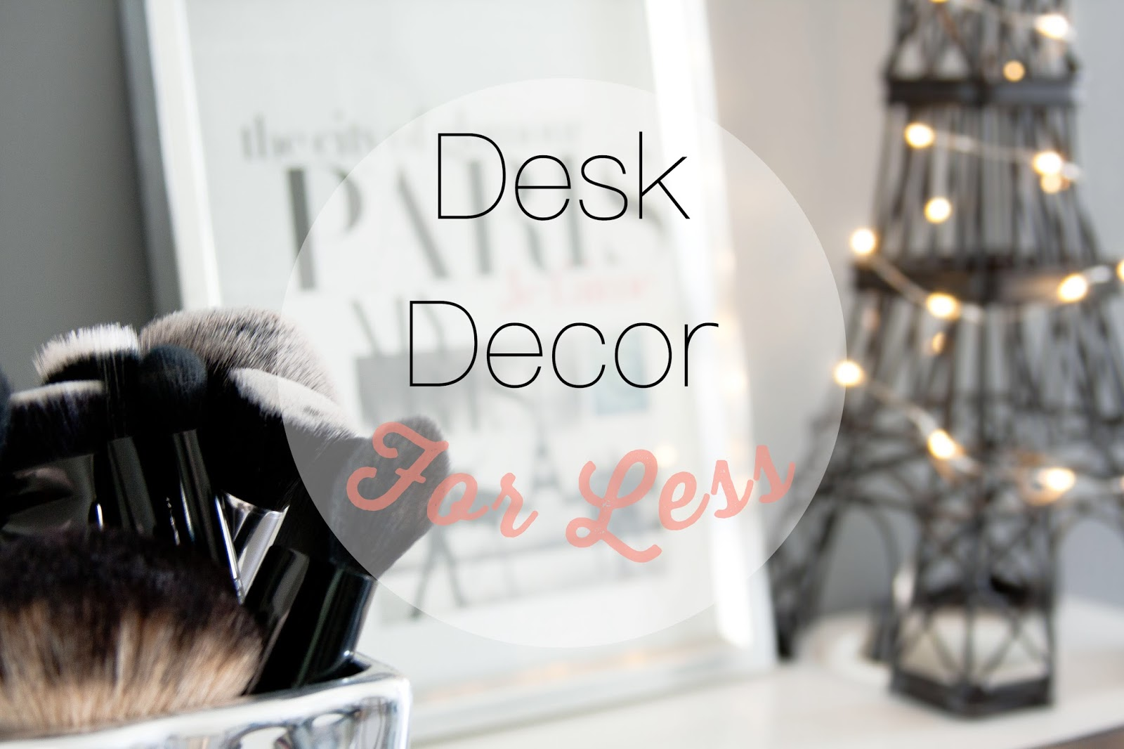 Desk Decor using what you have to create a productive and beautiful work space!