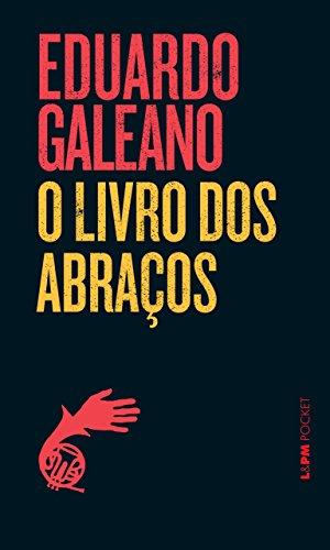 O Livro dos Abraços - Eduardo Galeano