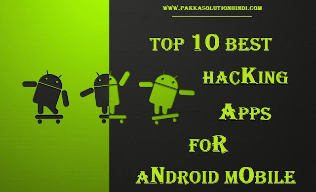 10 Best Hacking Apps For Android, Mobile Hacking Tricks In Hindi