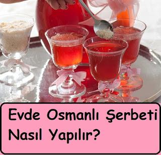 Evde Osmanlı Şerbeti Nasıl Yapılır