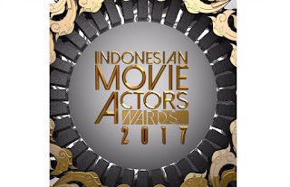 Daftar Lengkap Pemenang Indonesian Movie Actors Awards ( IMAA ) 2017