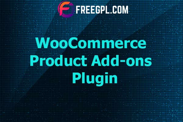 WooCommerce Product Add-ons Nulled Download Free