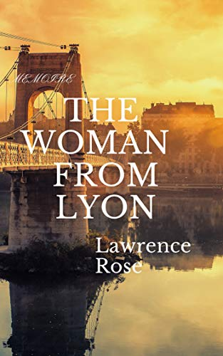 THE WOMAN FROM LYON: Have you really been in Love?