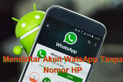 Inilah 2 Cara Terbaru Membuat Akun WhatsApp Tanpa Menggunakan Nomor HP