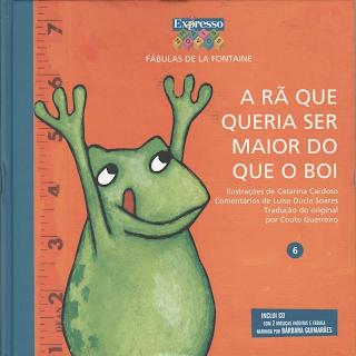 Capa do livro A RÃ QUE QUERIA SER MAIOR DO QUE O BOI, fábulas de La Fontaine
