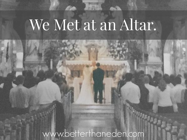 We Met at an Altar.