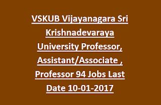 VSKUB Vijayanagara Sri Krishnadevaraya University Professor, Assistant Professor,  Associate Professor 94 Jobs Last Date 10-01-2017