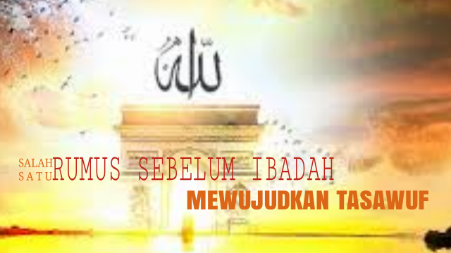 Ilmu Hakikat Ilmu Batin Ilmu Hikmah Maarifat Hakikat Mahabah Rumus Ibadah Batin Tasawuf