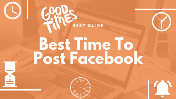 What Time Is Best To Post On Facebook<br/>