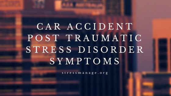 Car accident post traumatic stress disorder symptoms