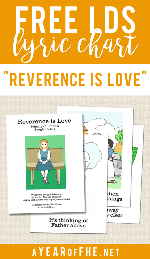 A Year of FHE // This is a great lyric chart for REVERENCE IS LOVE. #lds #primary #song