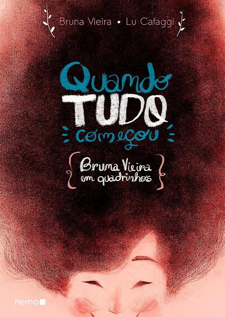 Quando tudo começou - Bruna Vieira em quadrinhos - Bruna Vieira, Lu Cafaggi