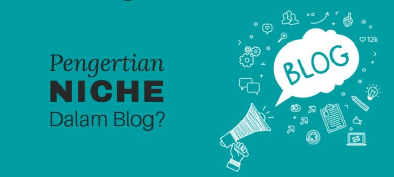 Apa itu Niche Blog? Pengertian Niche Dalam Dunia Blogging