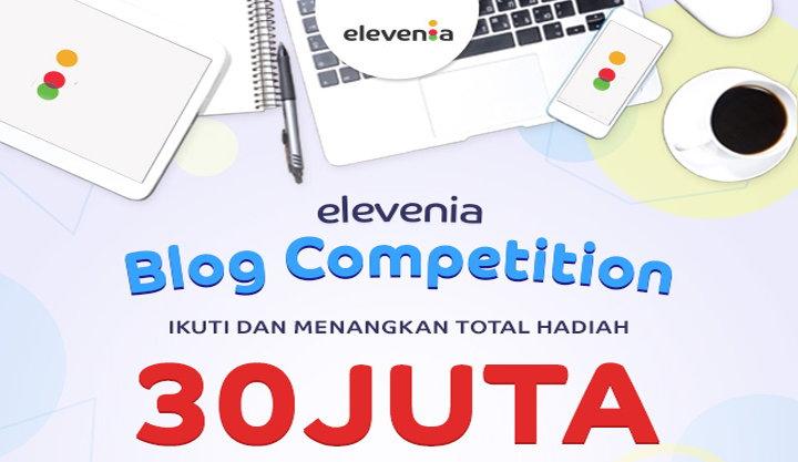 Ikuti Lomba Blog Dari Elevenia Total Hadiah 30 Juta