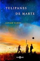 http://lecturasmaite.blogspot.com.es/2013/05/tulipanes-de-marte-de-javier-yanes.html