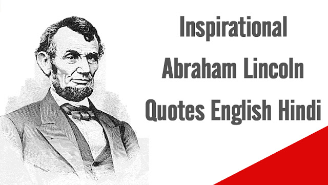 11 Best Abraham Lincoln Inspirational Quotes in English Hindi
