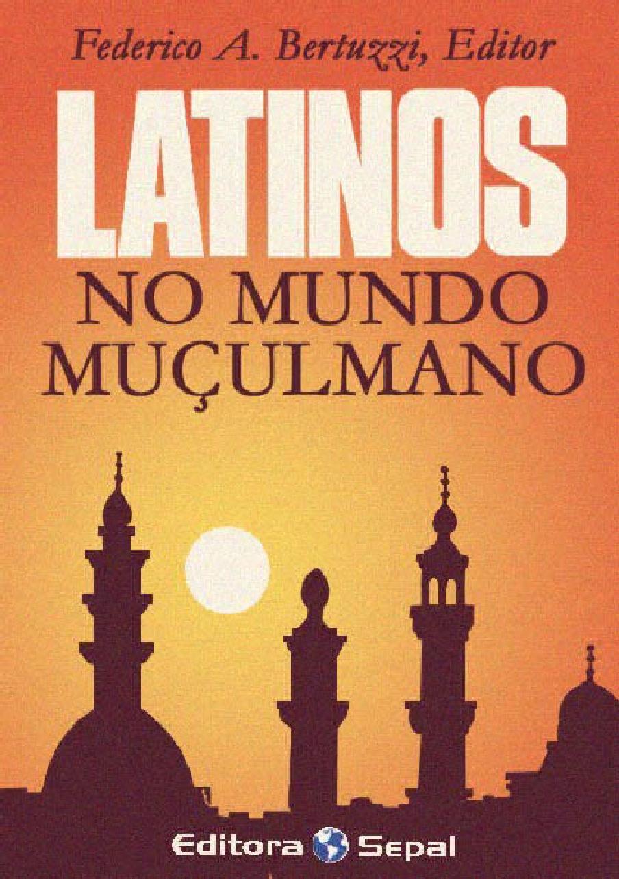 Federico A. Bertuzzi-Latinos No Mundo Muçulmano-