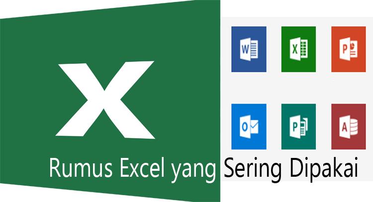 Rumus Excel yang Paling Sering Digunakan dalam Menyelesaikan Pekerjaan