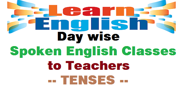Spoken English,TS Teachers,Learn Tenses