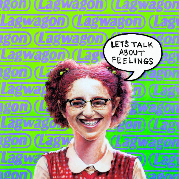 Lagwagon -  Let's Talk About Feelings (1998)