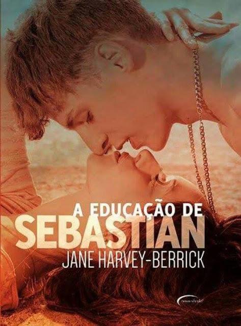 [Lançamentos] A Educação de Sebastian & A Educação de Caroline