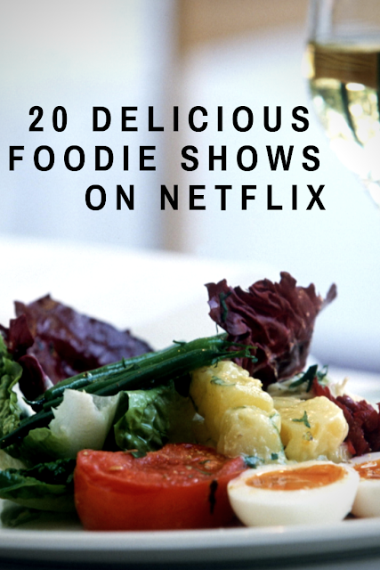 20 Delicious Foodie Shows on Netflix