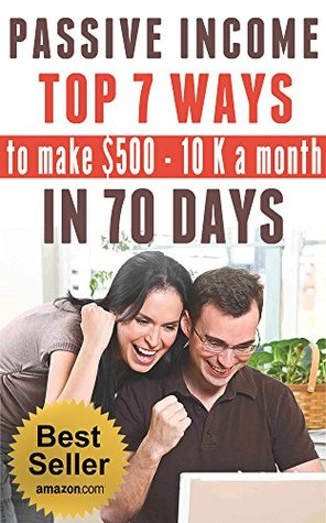 passive-income-top-7-ways-to-make-money-in-70-days