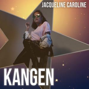 Jacqueline Caroline - Kangen