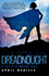 Dreadnought (Nemesis, #1)  by April Daniels
