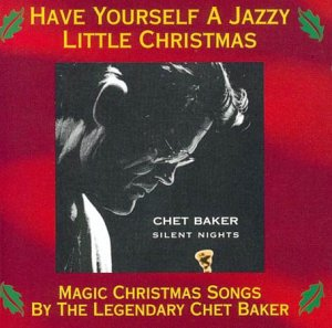 CHET BAKER: JAZZY LITTLE CHRISTMAS