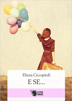 "LeggereItalianoBlogtour + giveaway: ""E SE..."" di Eliana Ciccopiedi (3° Tappa)  -  PLAYLIST"