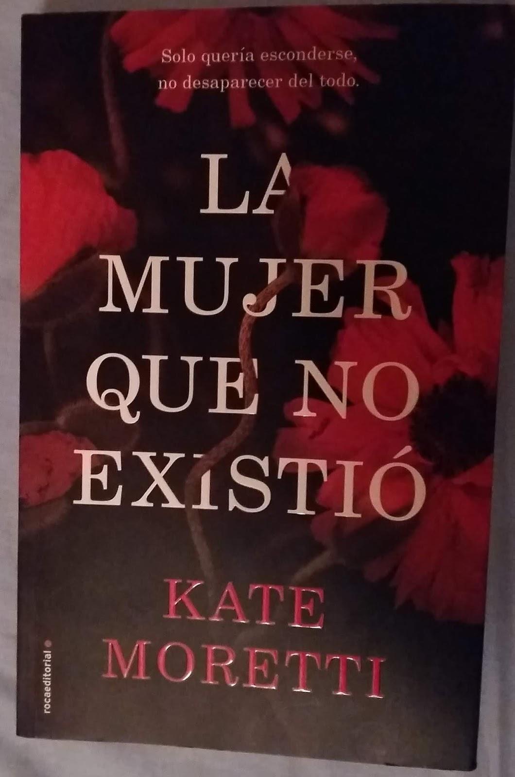 'La mujer que no existió', de Kate Moretti es un buen thriller con el que  se pasa un rato divertido y agradable. Su valor es que posee un suspense  constante ...