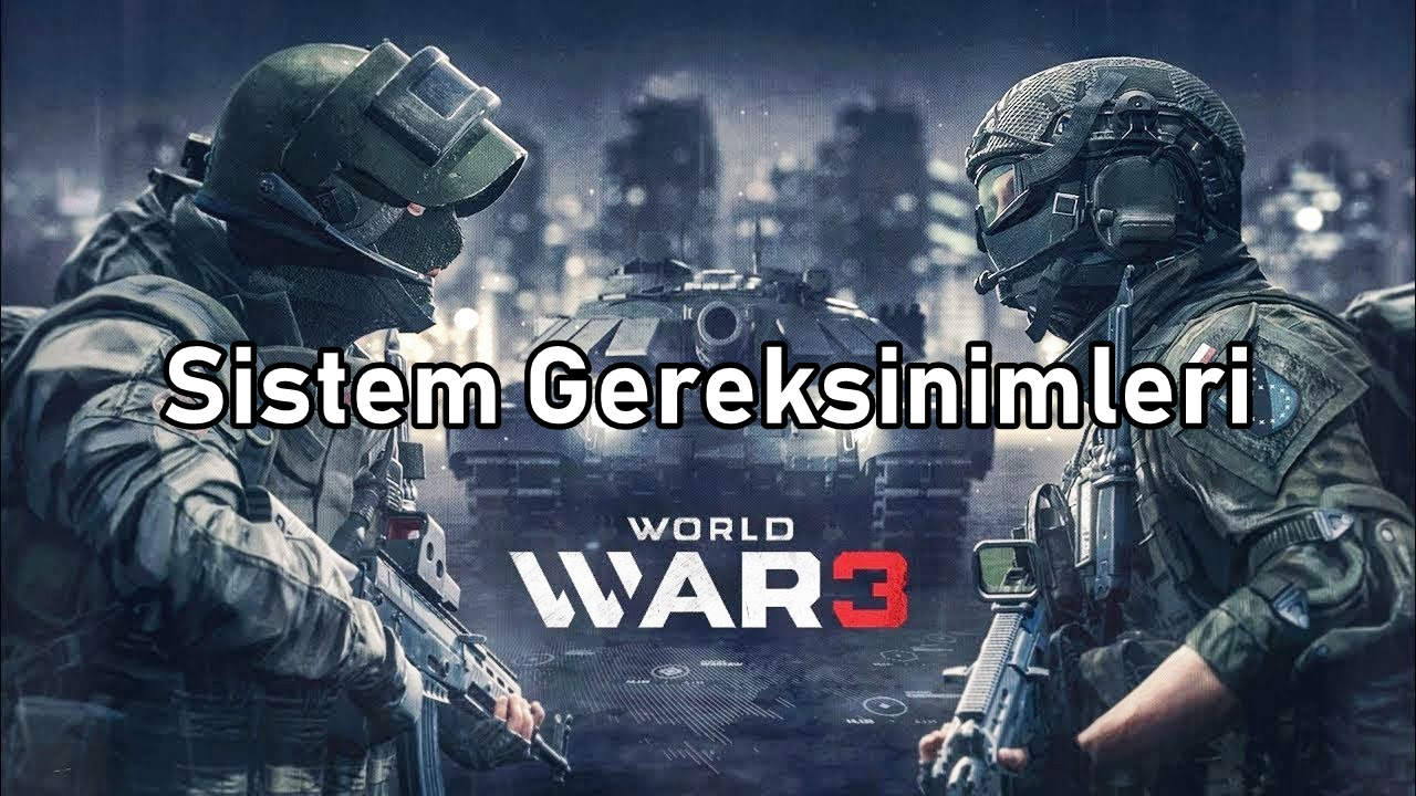 World War 3 Sistem Gereksinimler