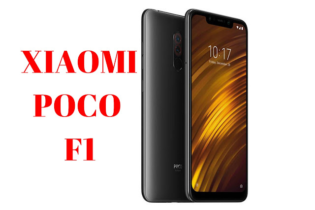 XIAOMI POCO F1: Price in India February 2019, Details-SPECIFICATIONS