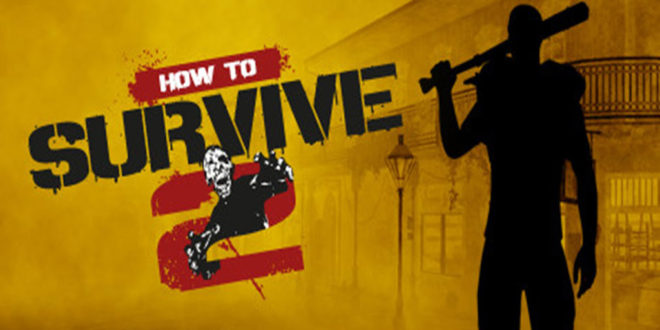 How to Survive 2 PC Game Download