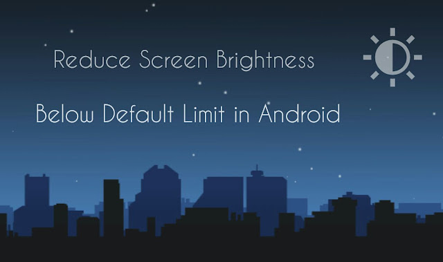 Reduce Android Screen Brightness