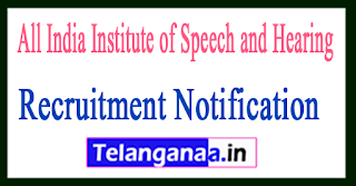 AIISH All India Institute of Speech and Hearing Recruitment Notification 2017